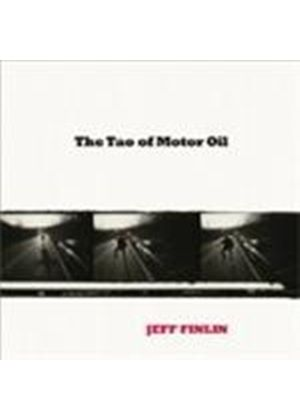 Jeff Finlin - Tao Of Motor Oil, The (Music CD)