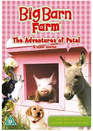 Big Barn Farm - The Adventures of Petal & Other Stories