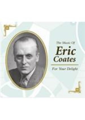 Eric Coates - For Your Delight (The Music Of Eric Coates) (Music CD)
