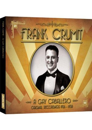 Frank Crumit - A Gay Caballero (Original Recordings 1926-1938) (Music CD)