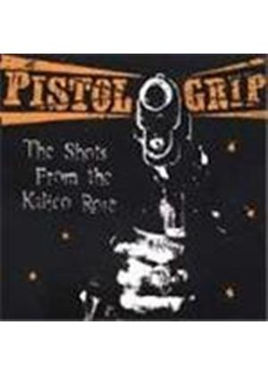 Pistol Grip - Shots From The Kalicao Rose (Music Cd)