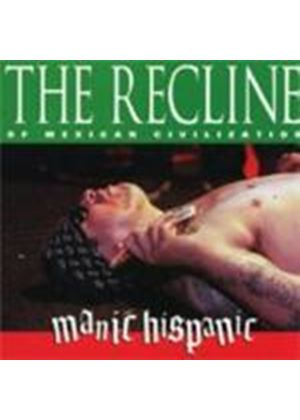 Manic Hispanic - Recline Of Mexican (Music Cd)