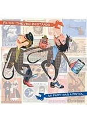 Filthy Thieving Bastards - My Pappy Was A Pistol (Music CD)