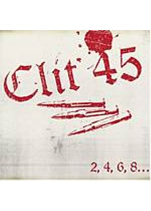Clit 45 - 2 4 6 8 Were The Kids You Love To Hate [Digipak] (Music CD)