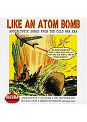 Various Artists - Like An Atom Bomb - Apocalyptic Songs From The Cold War Era (Music CD)
