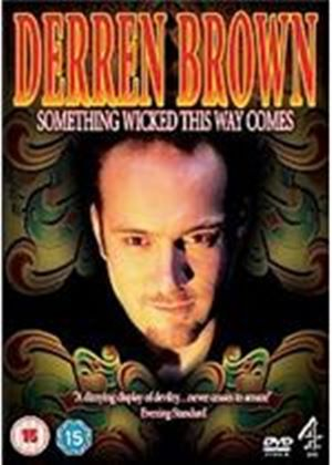 Derren Brown - Something Wicked This Way Comes