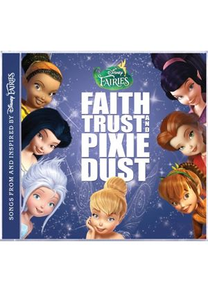 Various - Disney Fairies: Faith Trust & Pixie Dust (Music CD)