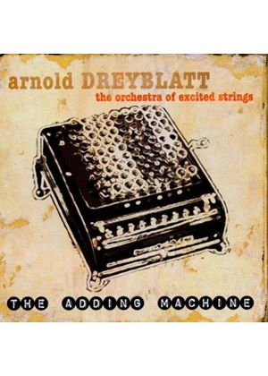 Arnold Dreyblatt - Orchestra Of Excited Strings, The (The Adding Machine)