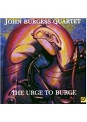 John Burgess Quartet - Urge To Burge, The