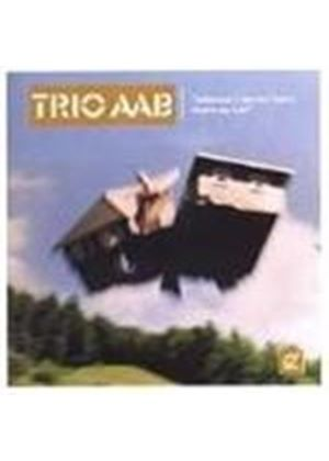 Trio AAB - Wherever I Lay My Home That's My Hat