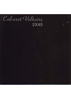 Cabaret Voltaire - 2x45 (Music CD)