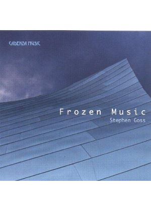 Goss, S: Frozen Music - Chamber Works