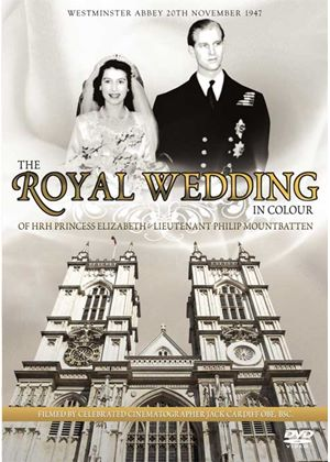 Royal Weddiing In Colour - HRH Princess Elizabeth And Lieutenant Philip Mountbatten