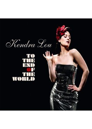 Kendra Lou - To the End of the World (Music CD)