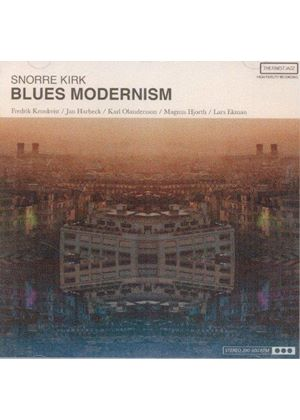 Snorre Kirk - Blues Modernism (Music CD)