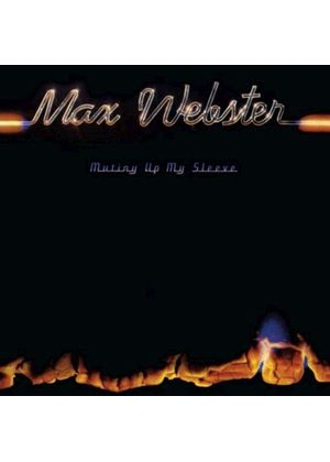 Max Webster - Mutiny Up My Sleeve (Music CD)