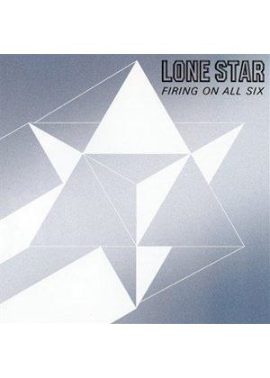 Lone Star - Firing on All Six (Music CD)