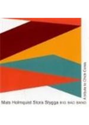 Mats Holmquist Stora Stygga Big Bad Band - Tribute To Chick Corea, A