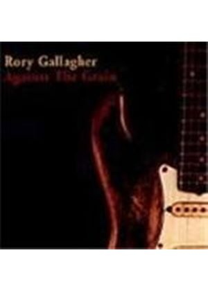 Rory Gallagher - Against The Grain [Remastered]