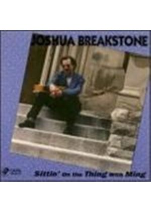 JOSHUA BREAKSTONE - Sittin' On The Thing With Ming [European Import]