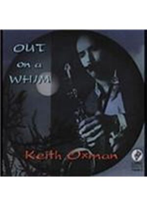 Keith Oxman - Out On A Whim [European Import]