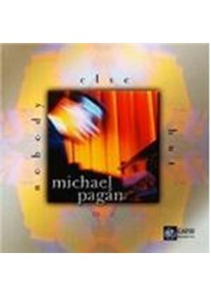 Michael Pagan - Nobody Else But [European Import]