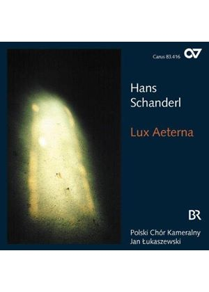 Hans Schanderl - Lux Aeterna And Other Choral Works