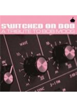 Various Artists - Switched On Bob (A Tribute To Bob Moog) (Music CD)