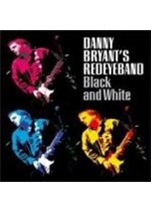 Danny Bryant's Redeyeband - Black And White
