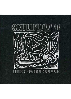Skullflower - IIIrd Gatekeeper (Music CD)
