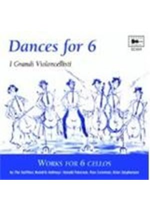 Dances for 6 - I grandi Violoncellisti