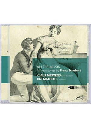 An die Musik: Famous Songs by Franz Schubert (Music CD)