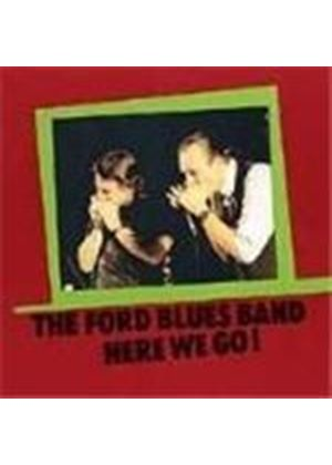 Ford Blues Band (The) - Here We Go