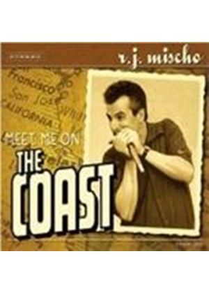R.J. Mischo - Meet Me On The Coast