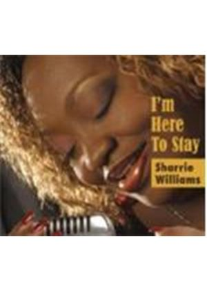 SHARRIE WILLIAMS - I'm Here To Stay
