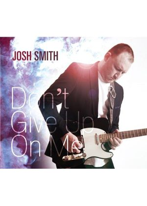 Josh Smith - Don't Give Up On Me (Music CD)