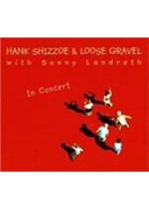 Hank Shizzoe & Loose Gravel - In Concert
