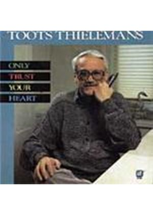 Toots Thielemans - Only Trust Your Heart (Music CD)