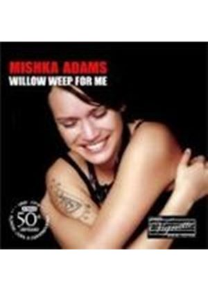Mishka Adams - Willow Weep For Me (Music CD)