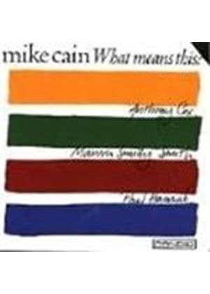 Mike Cain - What Means This