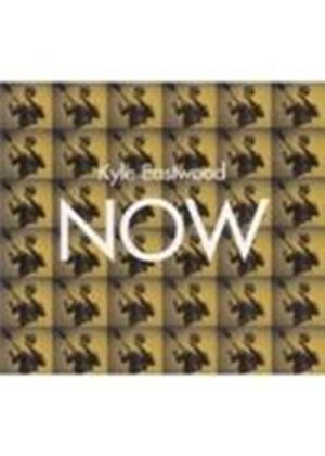 Kyle Eastwood - Now [Digipak]