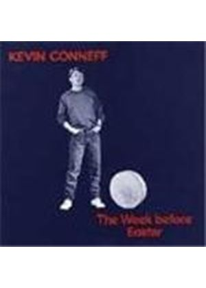 Kevin Conneff - Week Before Easter, The