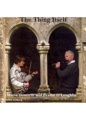 Maeve Donnelly & Peadar O'Loughlin - Thing Itself, The