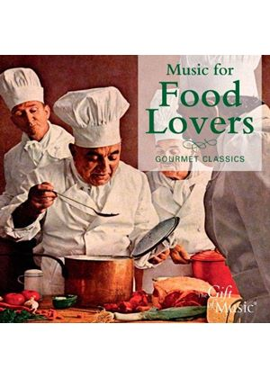 Music for Food Lovers: Gourme Classics (Music CD)