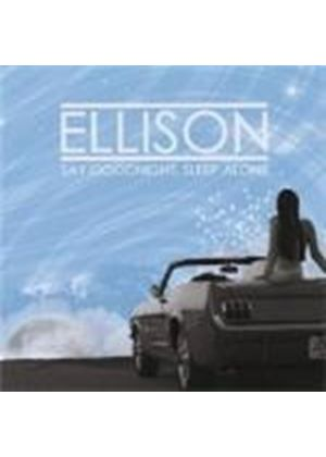 Ellison - Say Goodnight Sleep Alone