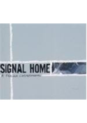 Signal Home - Fragile Constitutional