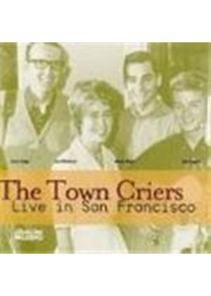 TOWN CRIERS - Live In San Francisco [Remastered]
