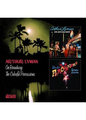 Arthur Lyman - On Broadway/The Colourful Percussions