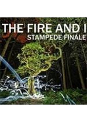 Fire & I (The) - Stampede Finale (Music CD)