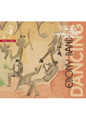 Dancing: The Jazz Fever of Milhaud, Martinu, Seiber, Burian & Wolpe (Music CD)